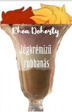 Jégkrémízű robbanás by RheaDoherty
