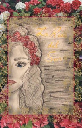 La Rosa Del Sur (The Rose of the south) by sabrinajaiman12