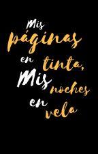 Mis páginas en tinta, mis noches en vela by relatosaparte