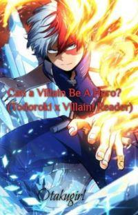 Can A Villain Be A Hero? (Todoroki x Villain!Reader) cover