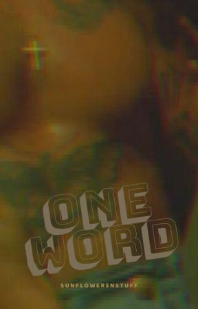 One Word | H.S. by sunflowersnstuff