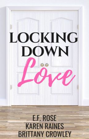 Locking Down Love by EmilyFRose