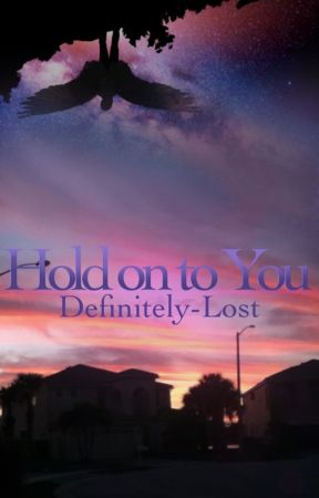 Hold On To You ✵ {Apply Fic} by Definitely-Lost