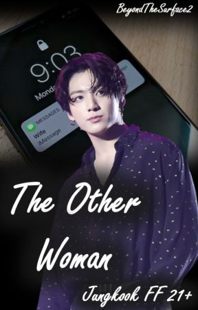 The Other Woman  | JJK (21+) by BeyondTheSurface2