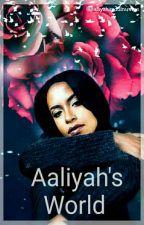 Aaliyah's World  by Aaliyah_Universe