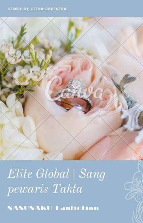 ELITE GLOBAL ( SANG PEWARIS TAHTA)  by Citragreentea