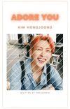 Adore You. {Kim Hongjoong} cover