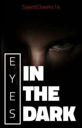 Eyes in the Dark by SwettCheeks14