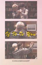 If It Is You [Jikook/Kookmin] || English Ver by ChimchimzKookie97