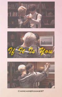 If It Is You [Jikook/Kookmin] || English Ver cover