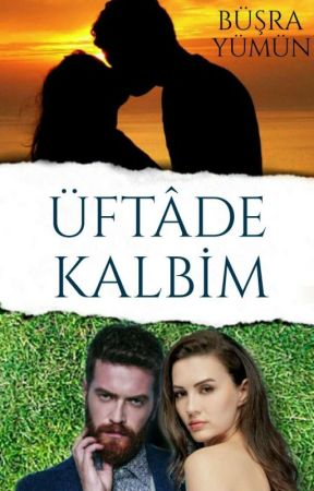 ÜFTÂDE KALBİM | TAMAMLANDI | by BusraYumun