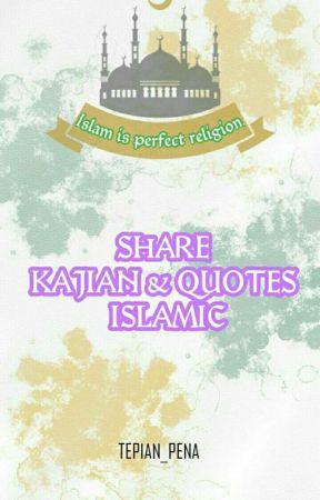 SHARE KAJIAN &  QUOTES ISLAMIC by Tepian_Pena