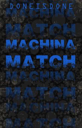 Machina Match by DoneisDone