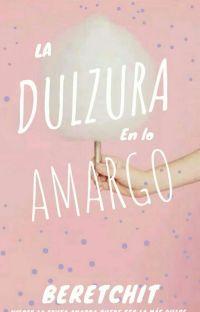 La Dulzura En Lo Amargo cover