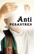 Anti Pesantren by nura161
