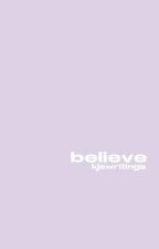 Believe by kjswritings