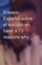 Ensayo Español sobre el suicidio en base a 13 reasons why by OscarLesmes11a