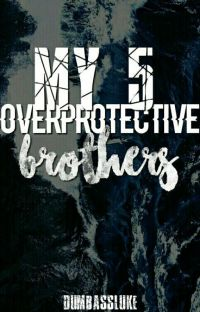 My 5 Over Protective Brothers cover