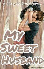 My Sweet Husband [belum Revisi] oleh mahisyaraa