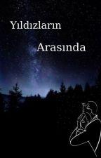 Yıldızların Arasında by gizliikili