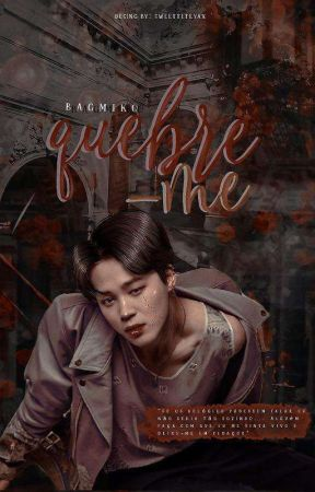 Quebre-me • Jjk-Pjm /Hiatus by BagMiko