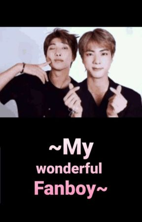 My Wonderful Fanboy by Baby_Girl_Of_Namjin
