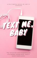 Text Me, Baby | A Social Media AU (Complete) by CameoLover93