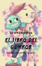 """""""El libro del Gumrob""""  【Rob x Gumball】 by GrANDkyman"""