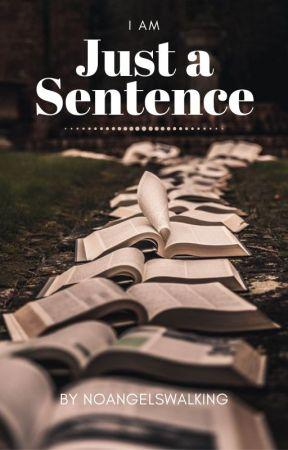 Just a Sentence by NoAngelsWalking