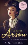 A is For Arson: A Langley & Porter Mystery cover