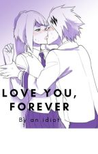 Love you, Forever (A Kamijirou Fanfic) by Formation13