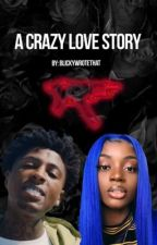 A Crazy Love Story    NBA YOUNGBOY by blickywrotethat
