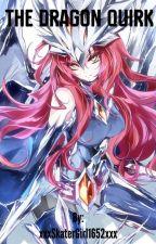 The Dragon Quirk {Bakugo x OC} by xxxSkaterGirl1652xxx