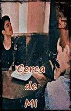 Cerca De Mi by Tahiaristemo2508