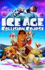 Ice Age: Collision Course by Dragon-Heart18