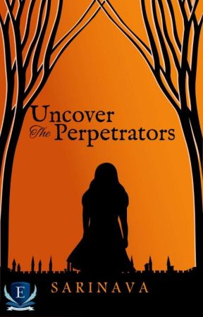 Uncover The Perpetrators  by Sarinaava