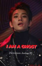 I AM A GHOST✔ [Seventeen ff] (Completed) by ashy_is_ak