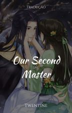 Our Second Master (PTBR) by serinady2