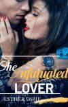 The Infatuated Lover {COMPLETED} ✓ cover
