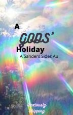 A Gods' Holiday ~ Sanders Sides AU by AnxiouslyShipping