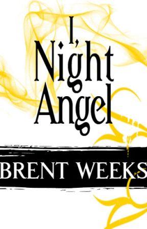 I, Night Angel by BrentWeeks