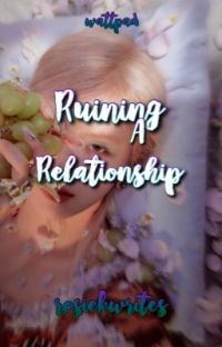 Ruining A Relationship    r.k cover