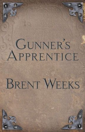 Gunner's Apprentice by BrentWeeks