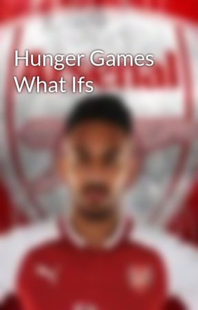 Hunger Games What Ifs by ThunderJam748