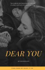 Dear you by yuniayunda18