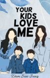 Your Kids Love Me   SAIDA (Completed) cover