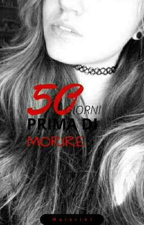 50 Giorni prima di morire by maiariniasia