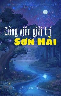 CÔNG VIÊN GIẢI TRÍ SƠN HẢI (bản edit duy nhất chỉ post ở đây) cover