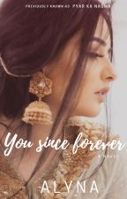 You, since forever by noooriee