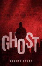 Ghost  by OmaimaAkbar